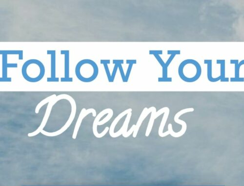 Nieuw: Follow Your Dreams