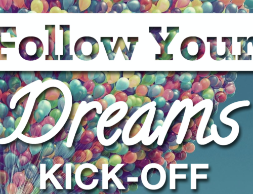 7 Januari : Follow Your Dreams KICK-OFF